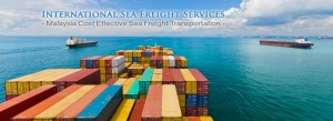 Freight Forwarding Malaysia - International & Domestic Sea Freight Services Forwarder